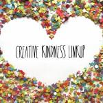 Creative Kindness Link-up