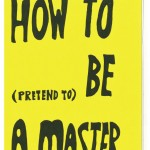 How to be a master