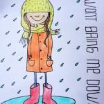 Rain won't bring me down