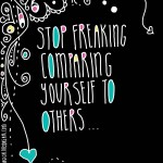Stop freaking comparing yourself to others