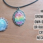 How to grow your own crystal necklace