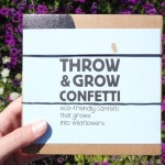 Throw and grow confetti: plant some happiness!
